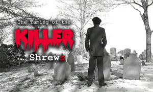 Taiming of  killer shrews
